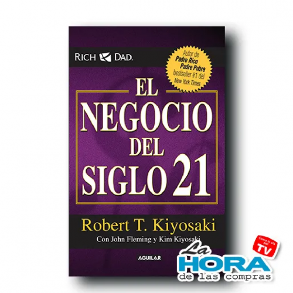 El Negocio Del Siglo XXI - Libro - Robert Kiyosaki