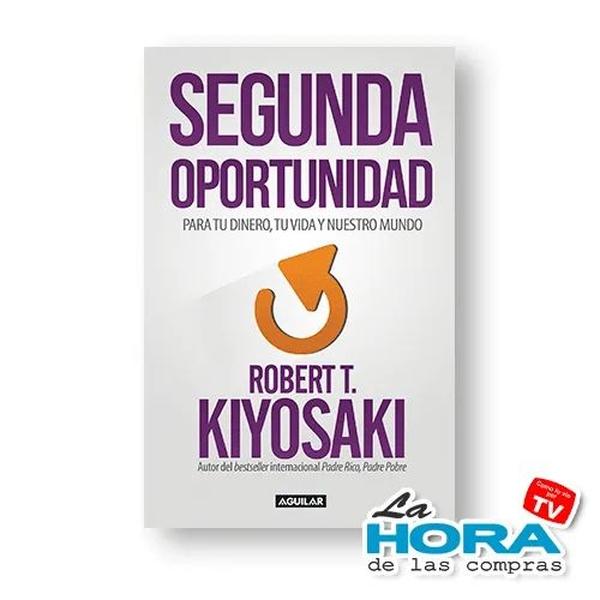 Segunda Oportunidad - Libro - Robert Kiyosaki